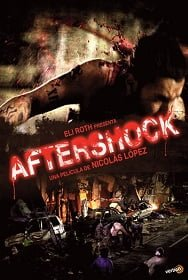 Aftershock (2012) คนคลั่ง 8.8 ริกเตอร์