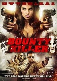 Bounty Killer (2013) พันธุ์บ้าฆ่าแหลก