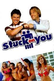 Stuck On You (2003) สตั๊ค ออน ยู รวมกันเฟี้ยวแยกกันฝืด