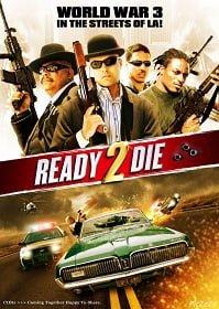 Ready 2 Die ปล้น…ไม่ยอมตาย