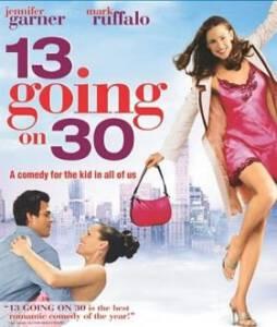 13 Going On 30 ต๊กกะใจ…ตื่นขึ้นมา 30!