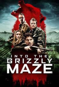 Into the Grizzly Maze (2015) กริซลี่ หมีโหด! เหี้ยมมรณะ!