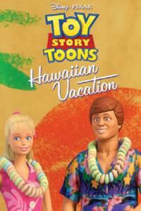 Toy Story Toons Hawaiian Vacation (2011) ทอย สตอรี่ หรรษาฮาวาย