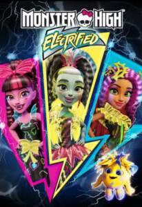 Monster High Electrified (2017) มอนสเตอร์ ไฮ ปีศาจสาวพลังไฟฟ้า