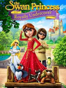 Swan Princess Royally Undercover (2017) เจ้าหญิงหงส์ขาว ตอน เจ้าหญิงยอดสายลับ