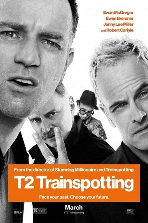 T2 Trainspotting (2017) ทีทู เทรนสปอตติ้ง