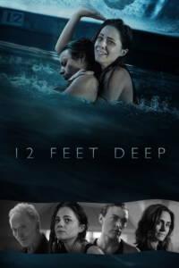 12 Feet Deep (2017) ถูกขังตายอยู่ใต้สระน้ำ