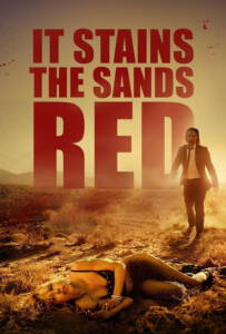 It Stains the Sands Red 2017 ซอมบี้ทะเลทราย
