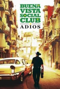 Buena Vista Social Club Adios (2017) กู่ร้องก้องโลก