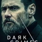 Dark Crimes (2016) วิปริตจิตฆาตกร