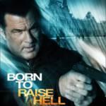 Born To Raise Hell (2010) โคตรจารชนฝังแค้นข้ามแผ่นดิน