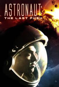 Astronaut The Last Push (2012) อุบัติการณ์หลุดขอบจักรวาล