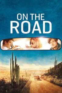On The Road (2012) กระโจนคว้าฝันวันของเรา