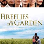 Fireflies in the Garden (2008) ปาฏิหาริย์สายใยรัก