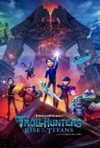 Trollhunters: Rise of the Titans (2021) โทรลล์ฮันเตอร์ส ไรส์ ออฟ เดอะ ไททันส์