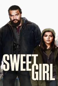 Sweet Girl (2021) สวีทเกิร์ล