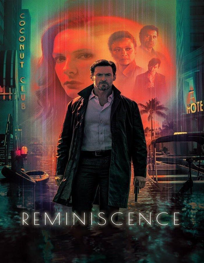 Reminiscence 2021 เรมินิสเซนซ์ ล้วงอดีตรำลึกเวลา